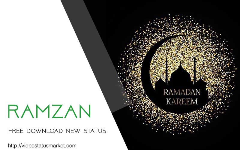 Ramzan Ramadan Mubarak Status Video Download 2020 Video Status Market